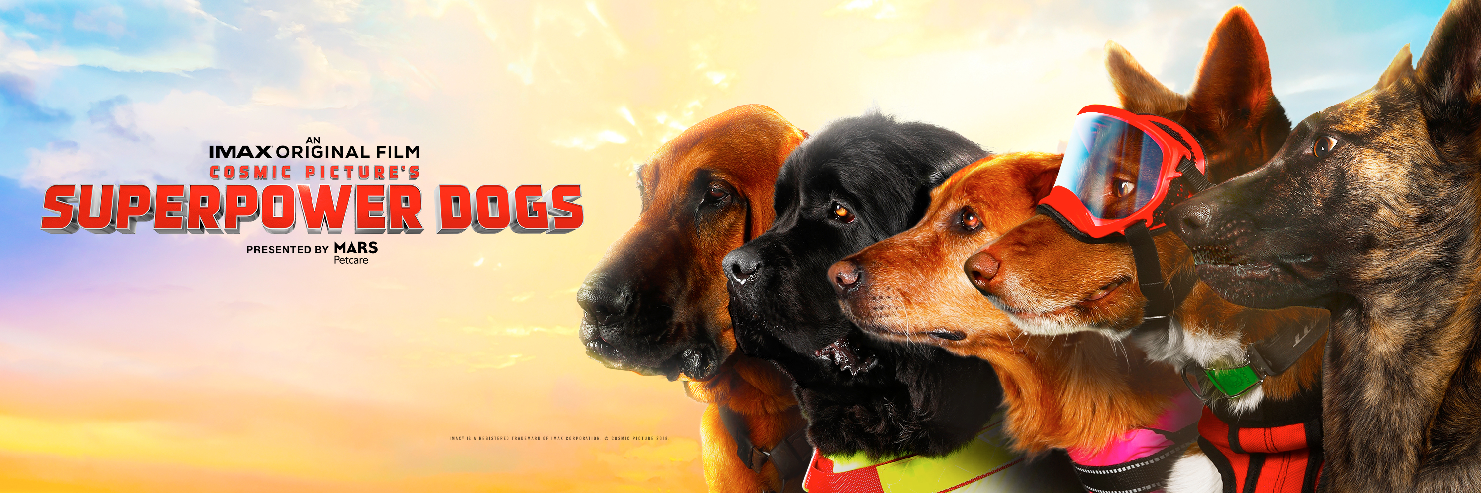 An IMAX Original Film, Cosmic Picture's <em/>Superpower Dogs Presented by MARS Petcare